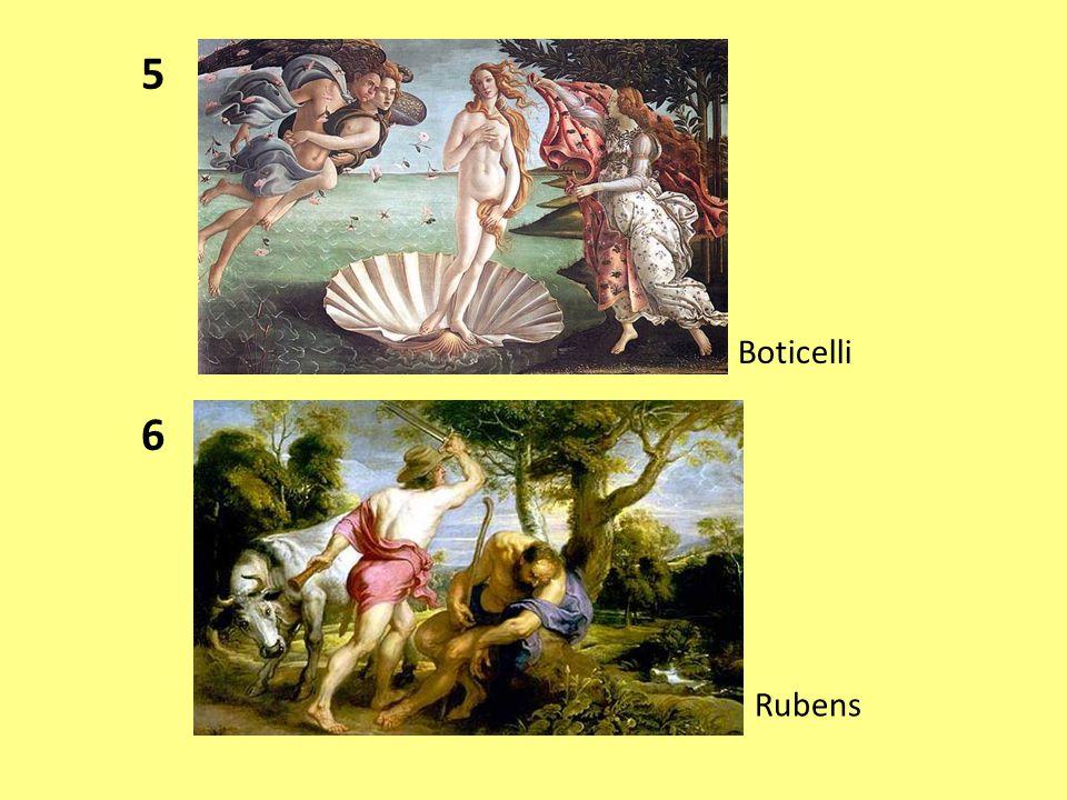 5 Boticelli 6 Rubens
