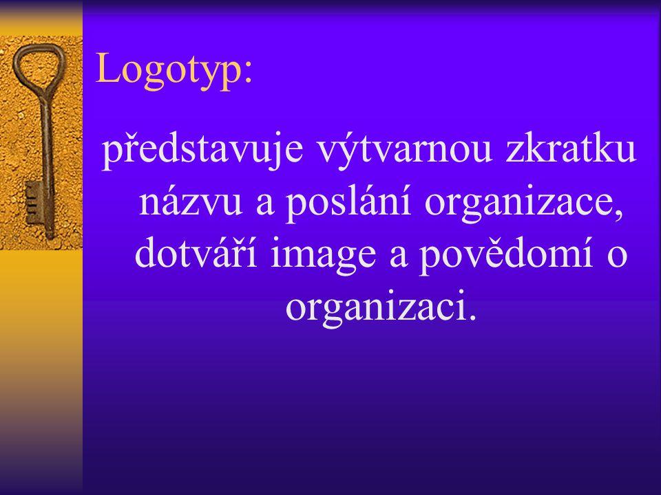 Logotyp: představuje výtvarnou zkratku názvu a poslání organizace, dotváří image a povědomí o organizaci.