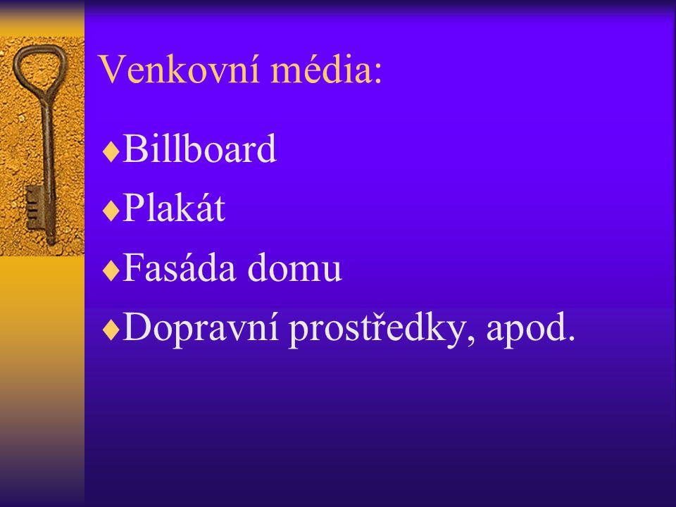 Venkovní média: Billboard Plakát Fasáda domu Dopravní prostředky, apod.
