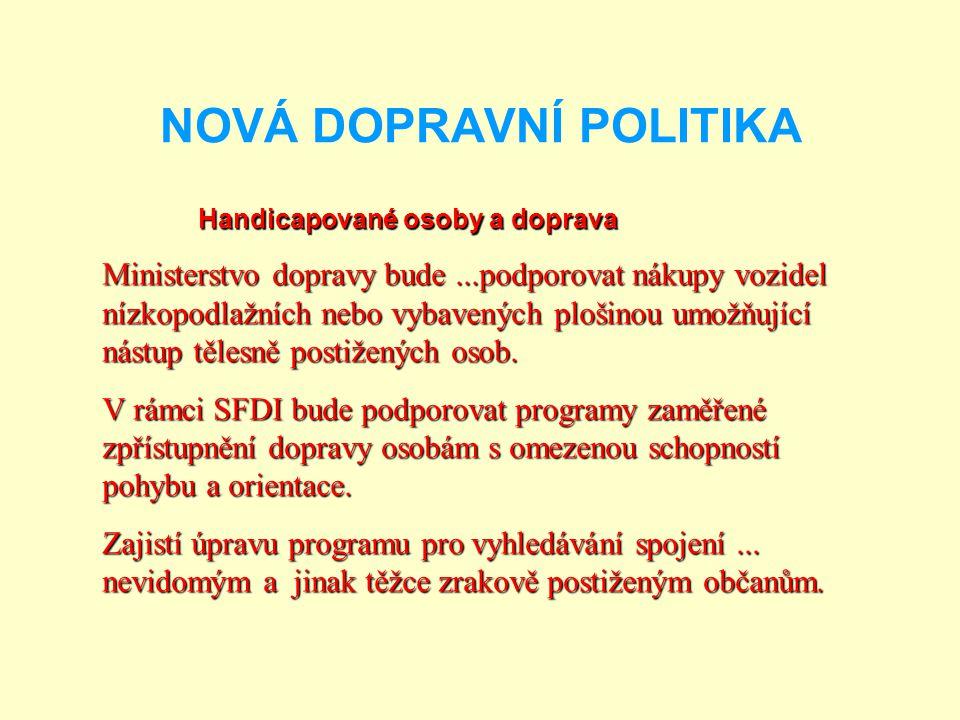 NOVÁ DOPRAVNÍ POLITIKA
