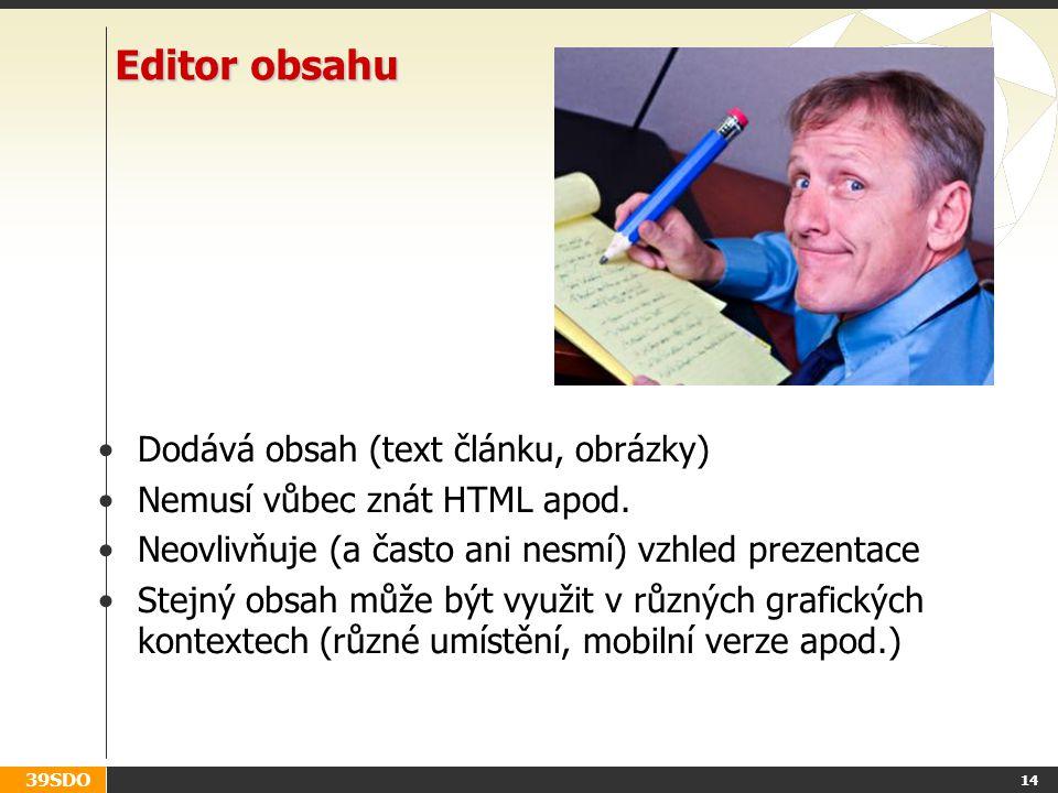 Editor obsahu Dodává obsah (text článku, obrázky)