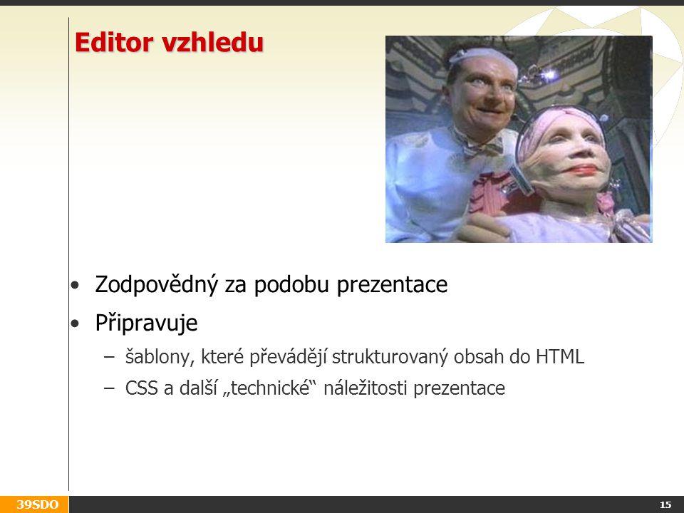 Editor vzhledu Zodpovědný za podobu prezentace Připravuje