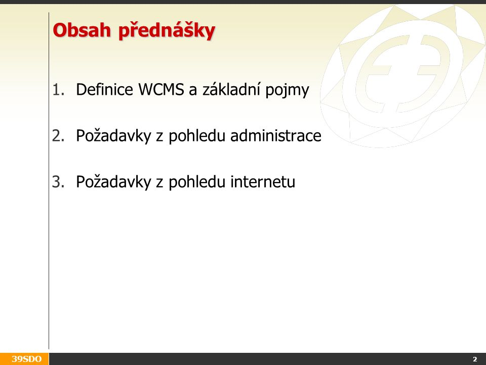 Obsah přednášky Definice WCMS a základní pojmy