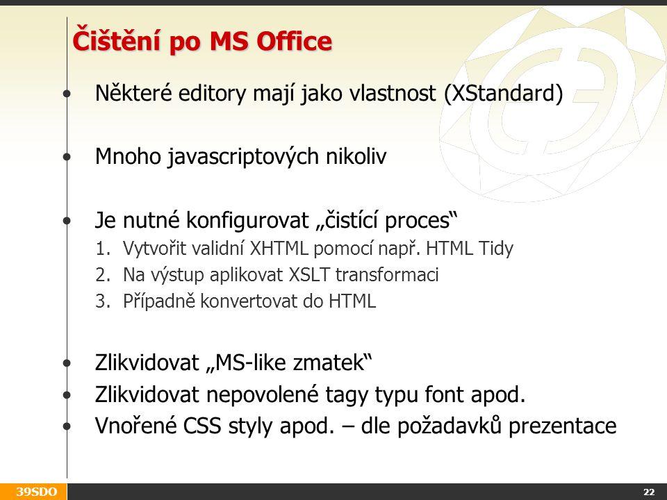 Čištění po MS Office Některé editory mají jako vlastnost (XStandard)