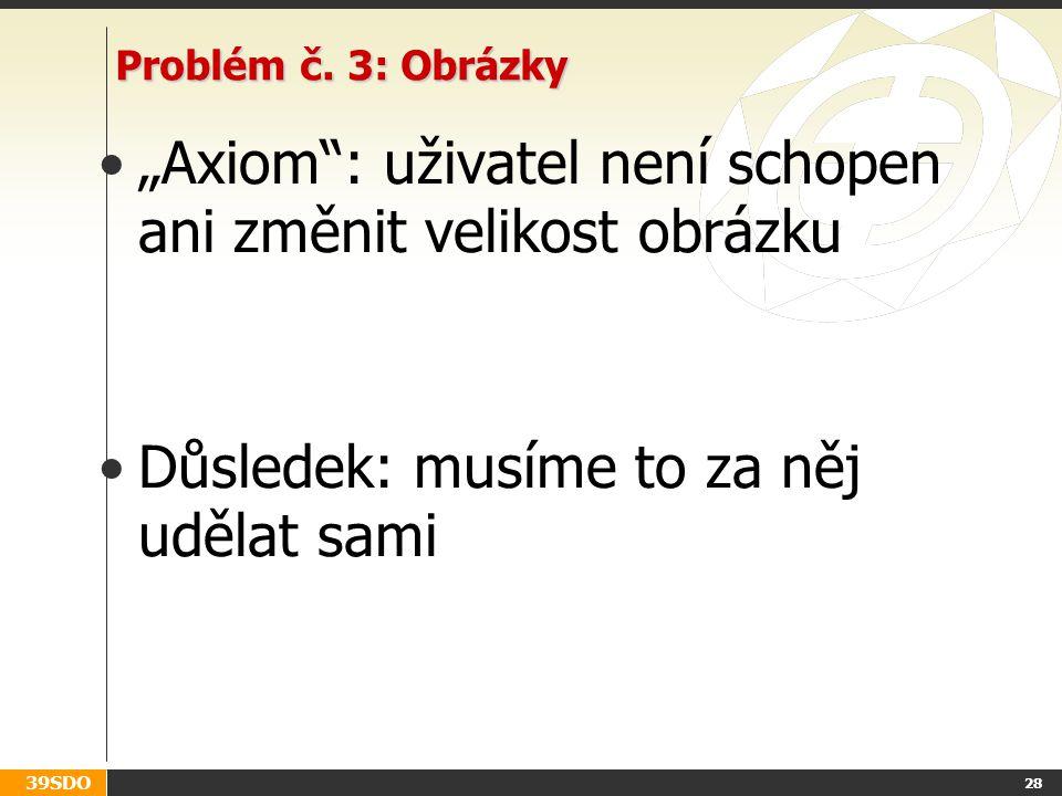 """""""Axiom : uživatel není schopen ani změnit velikost obrázku"""