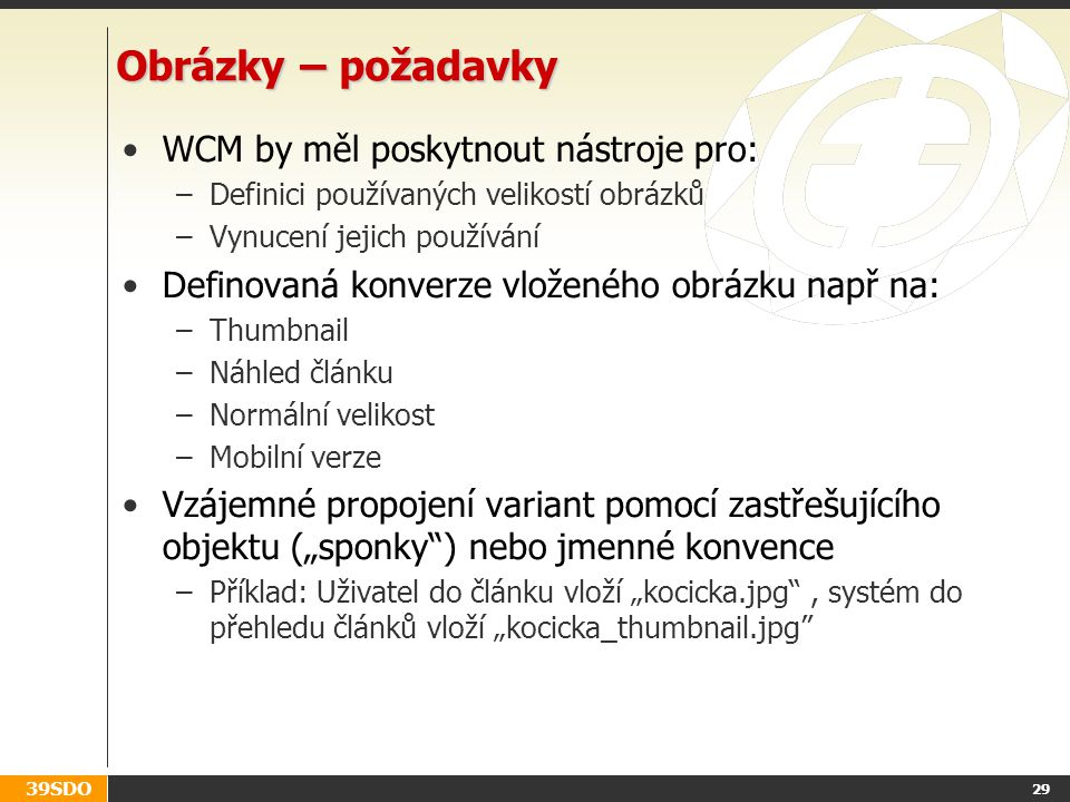 Obrázky – požadavky WCM by měl poskytnout nástroje pro: