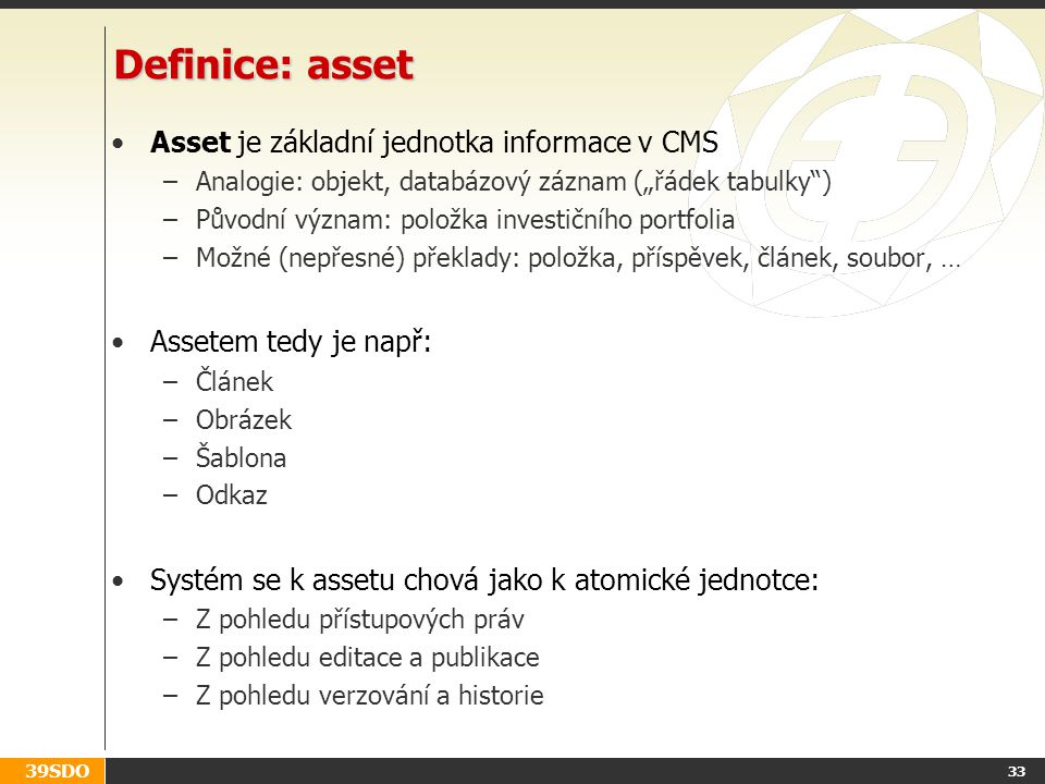 Definice: asset Asset je základní jednotka informace v CMS