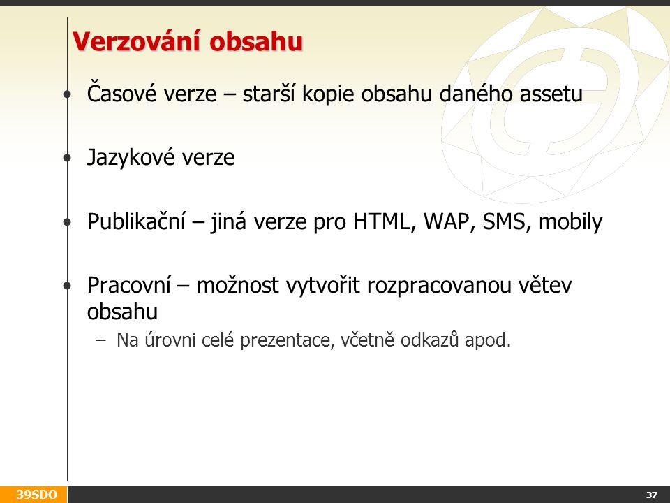 Verzování obsahu Časové verze – starší kopie obsahu daného assetu