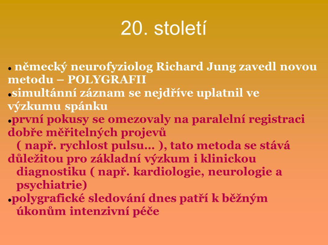 20. století německý neurofyziolog Richard Jung zavedl novou metodu – POLYGRAFII.