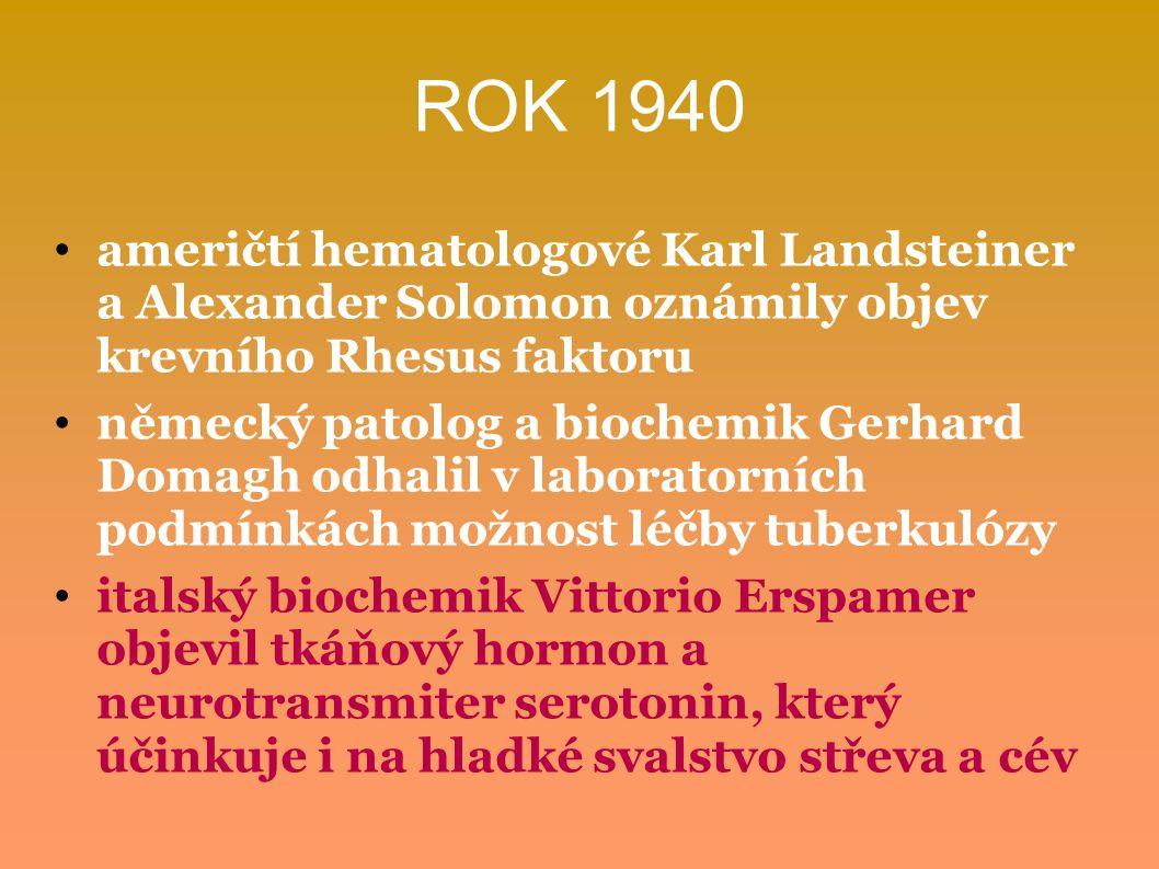 ROK 1940 američtí hematologové Karl Landsteiner a Alexander Solomon oznámily objev krevního Rhesus faktoru.