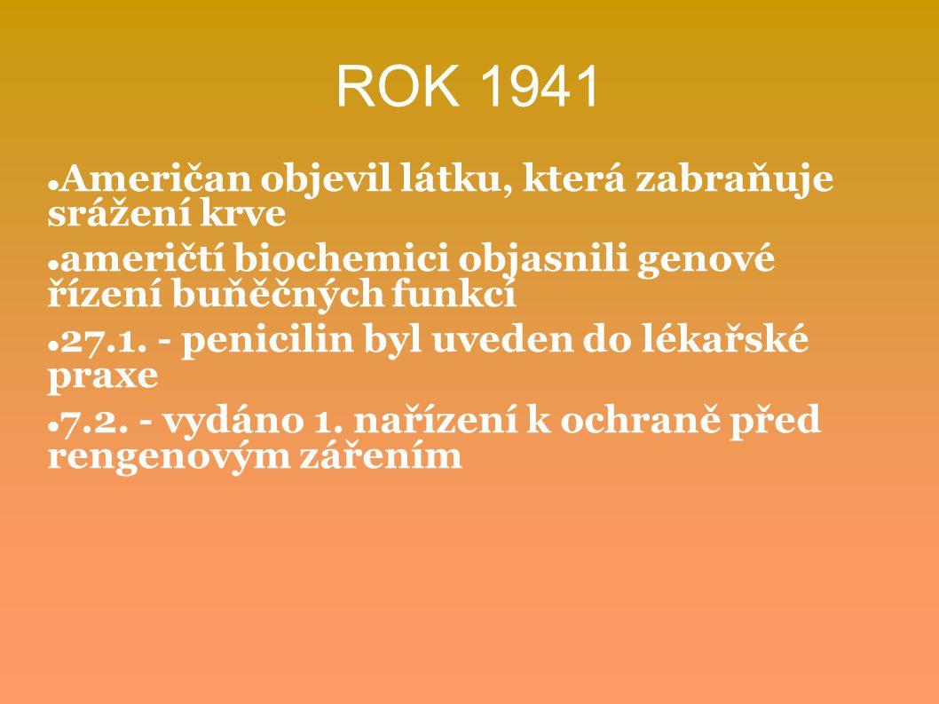 ROK 1941 Američan objevil látku, která zabraňuje srážení krve