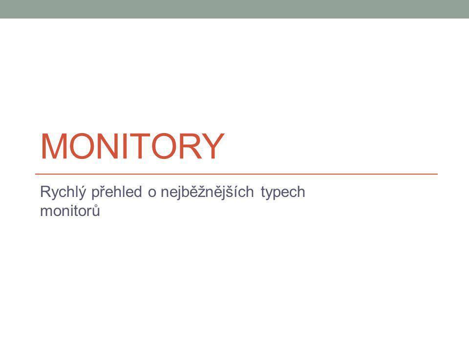 Rychlý přehled o nejběžnějších typech monitorů