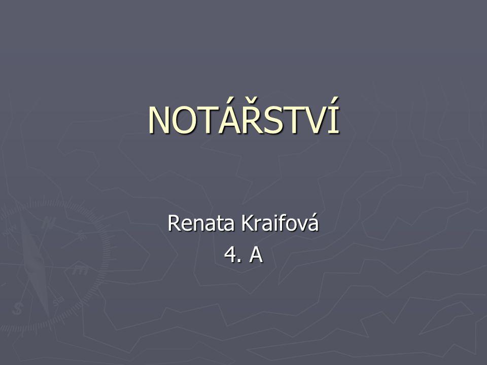 NOTÁŘSTVÍ Renata Kraifová 4. A