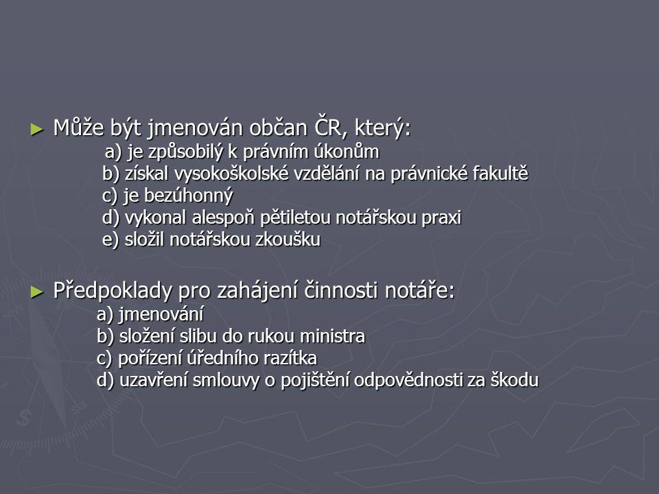 Může být jmenován občan ČR, který: