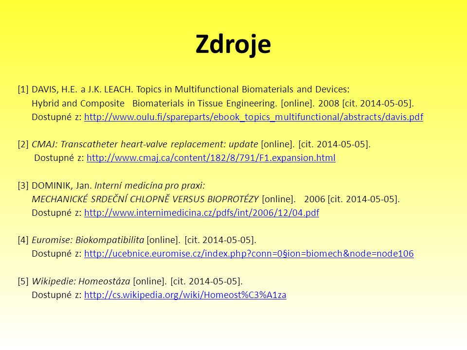 Zdroje [1] DAVIS, H.E. a J.K. LEACH. Topics in Multifunctional Biomaterials and Devices: