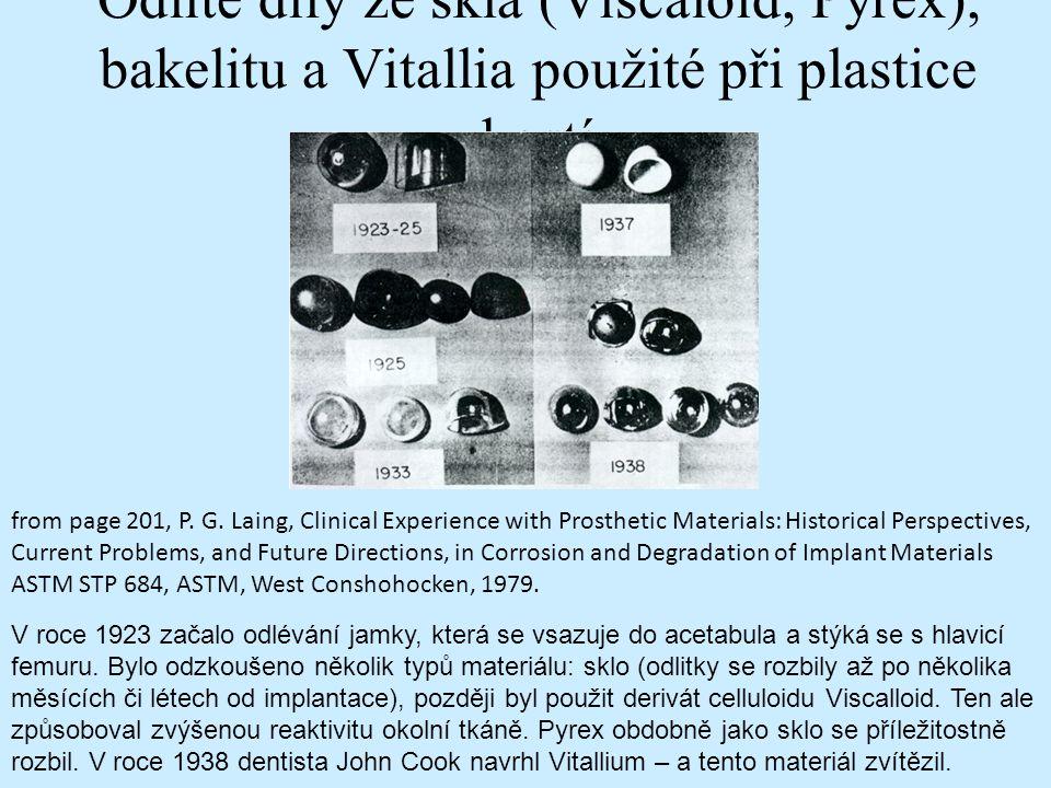 Odlité díly ze skla (Viscaloid, Pyrex), bakelitu a Vitallia použité při plastice kostí