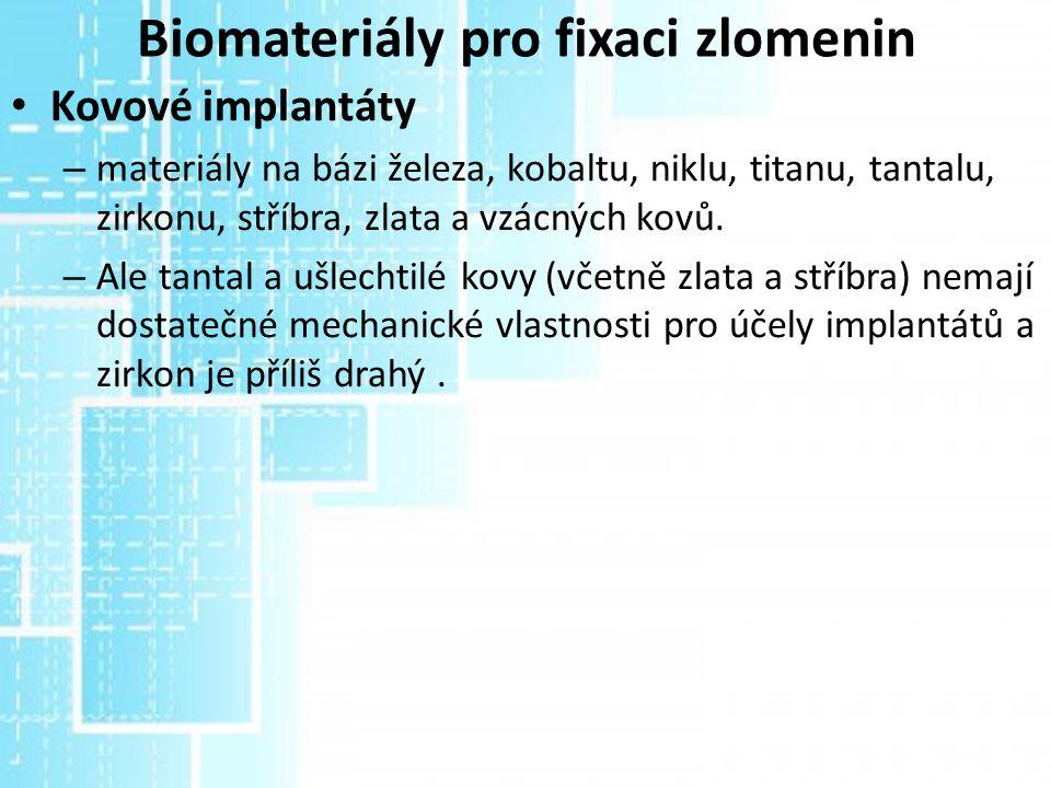 Biomateriály pro fixaci zlomenin