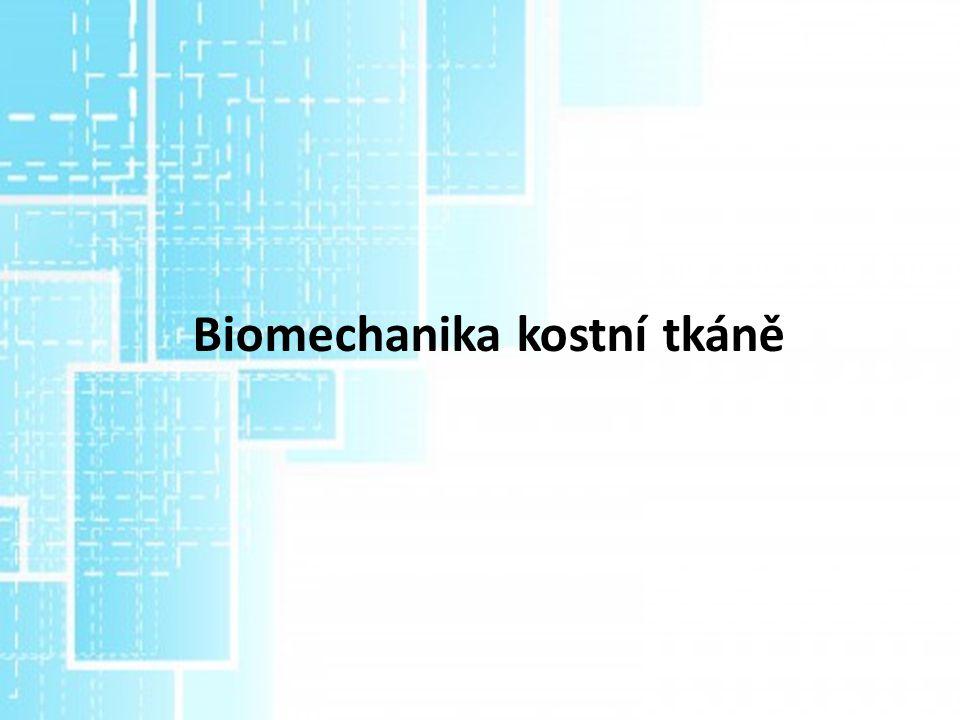 Biomechanika kostní tkáně