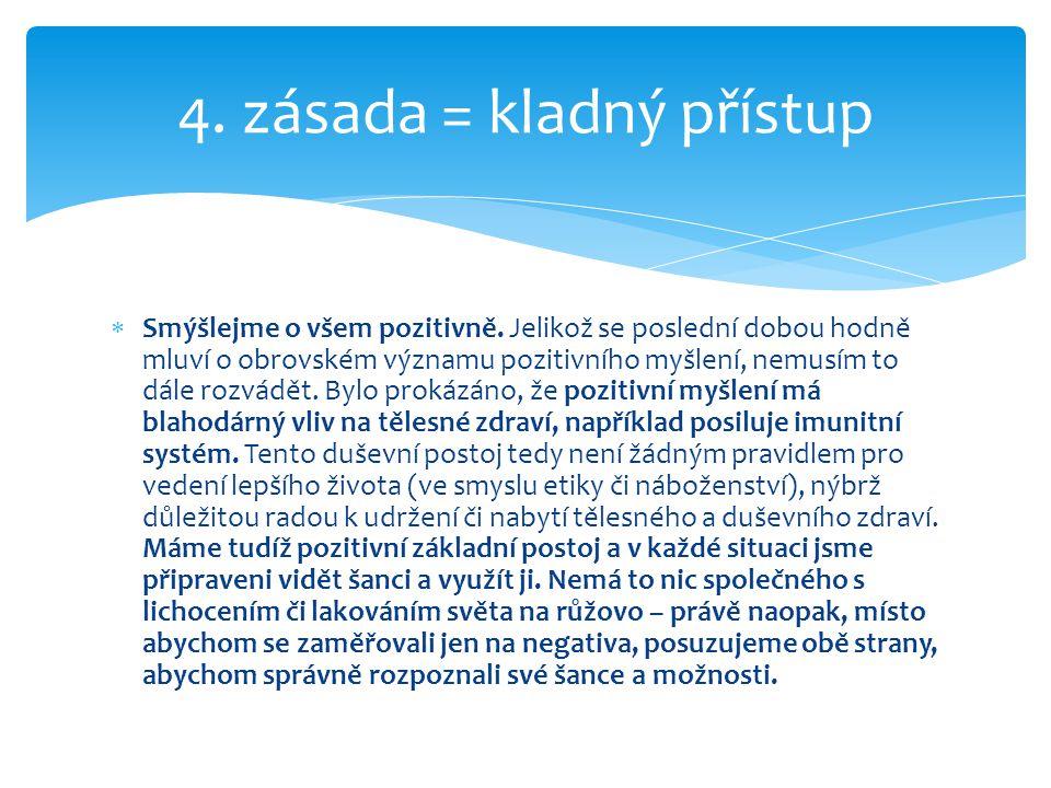 4. zásada = kladný přístup