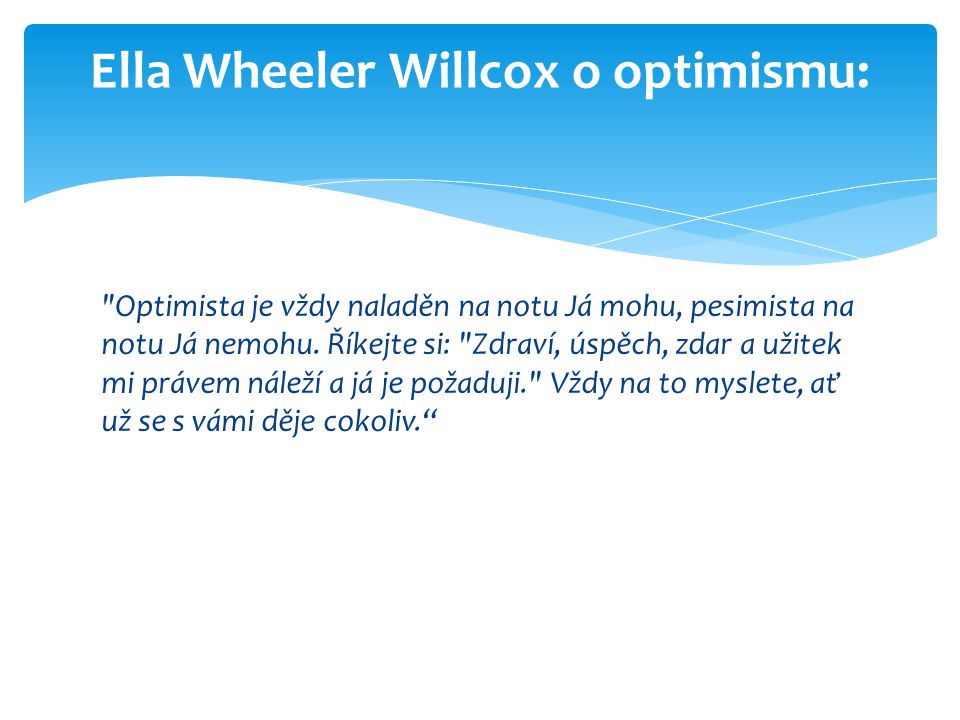 Ella Wheeler Willcox o optimismu: