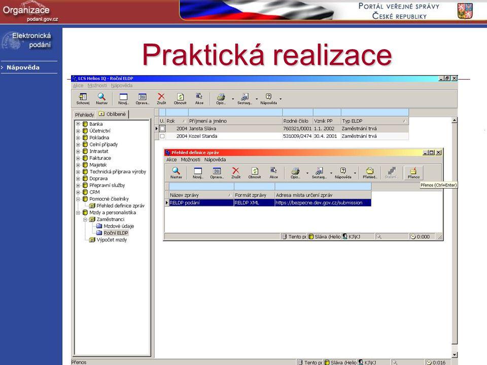 Praktická realizace Od 1.4. 2004 informace o RELDP a PVS na stránkách ČSSZ http://www.podani.gov.cz