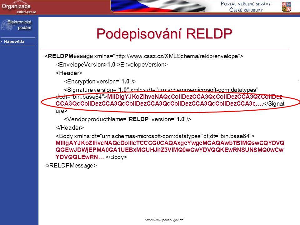 Podepisování RELDP <RELDPMessage xmlns= http://www.cssz.cz/XMLSchema/reldp/envelope > <EnvelopeVersion>1.0</EnvelopeVersion>