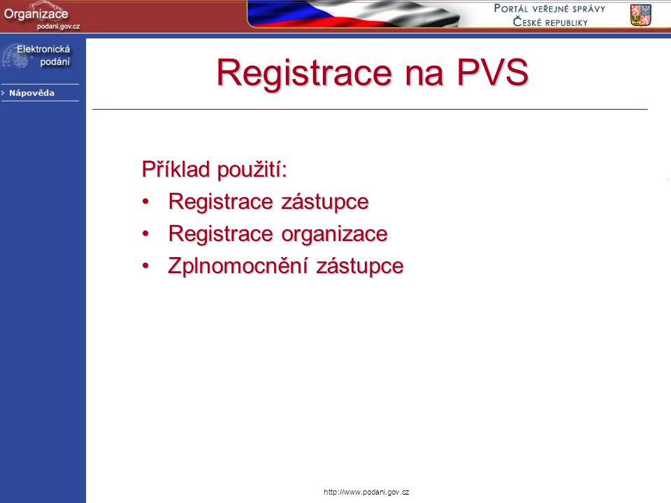 Registrace na PVS Příklad použití: Registrace zástupce