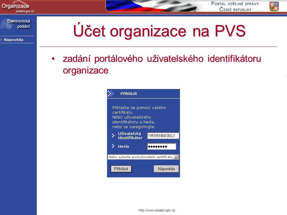 Účet organizace na PVS zadání portálového uživatelského identifikátoru organizace.