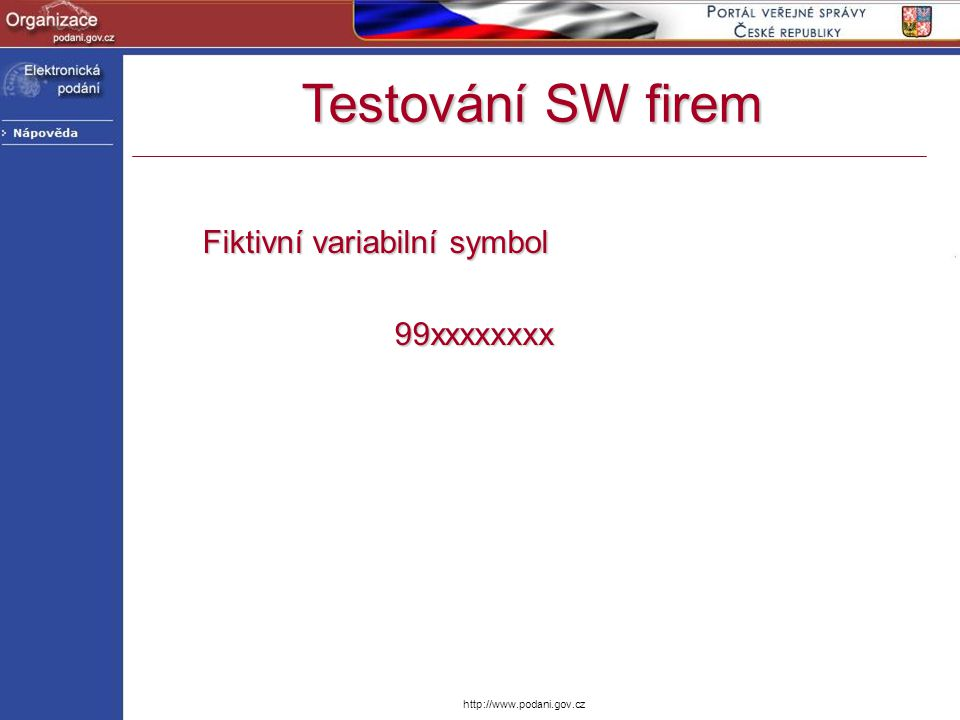 Testování SW firem Fiktivní variabilní symbol 99xxxxxxxx