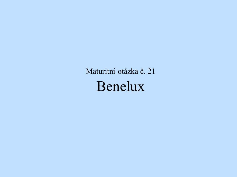 Maturitní otázka č. 21 Benelux