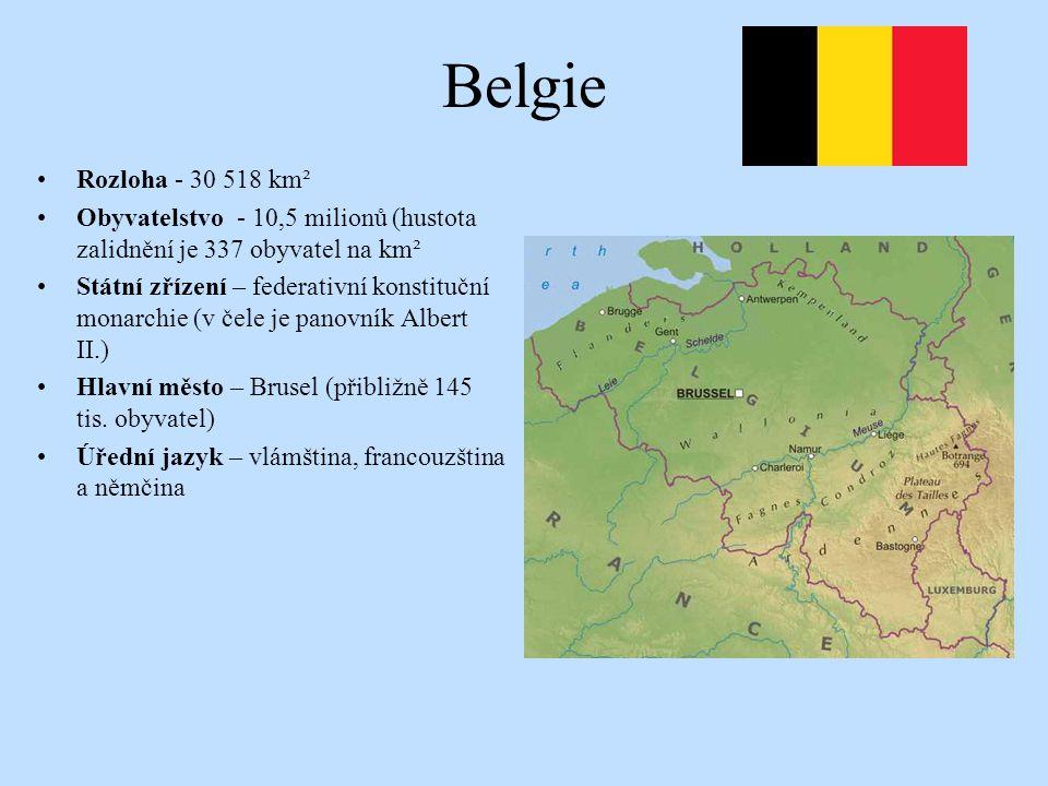 Belgie Rozloha - 30 518 km². Obyvatelstvo - 10,5 milionů (hustota zalidnění je 337 obyvatel na km².