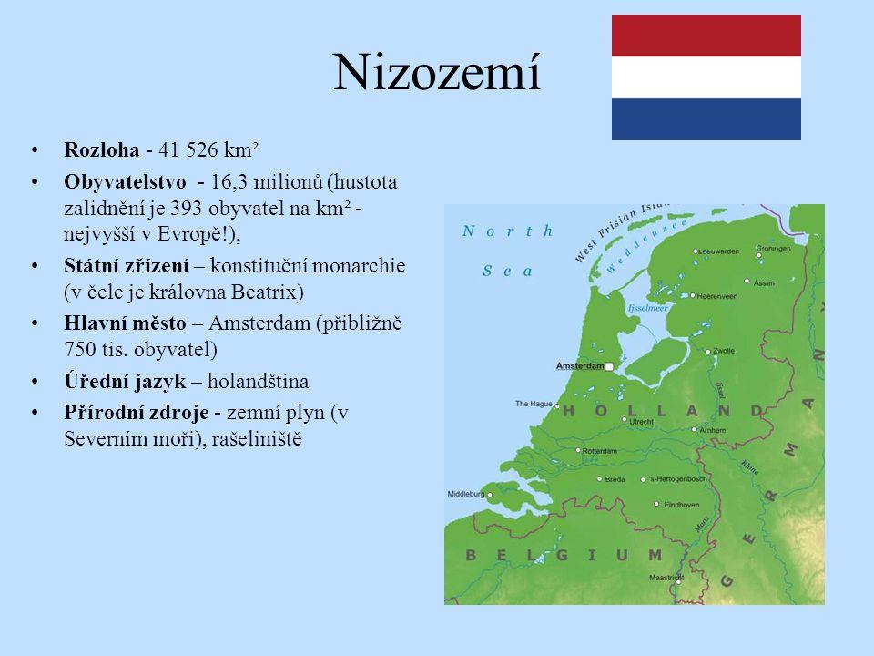 Nizozemí Rozloha - 41 526 km². Obyvatelstvo - 16,3 milionů (hustota zalidnění je 393 obyvatel na km² - nejvyšší v Evropě!),