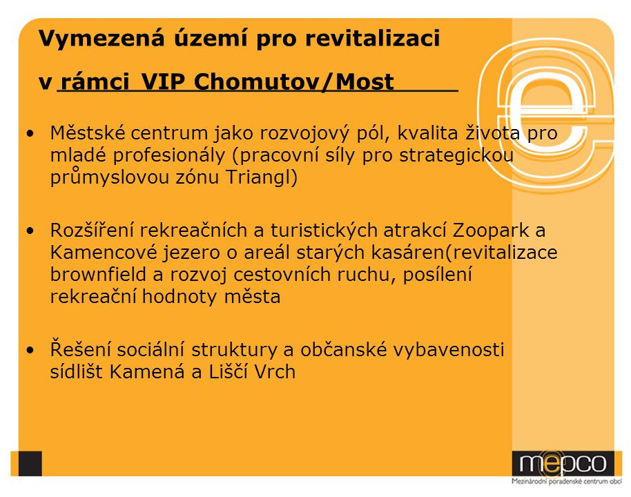 Vymezená území pro revitalizaci v rámci VIP Chomutov/Most