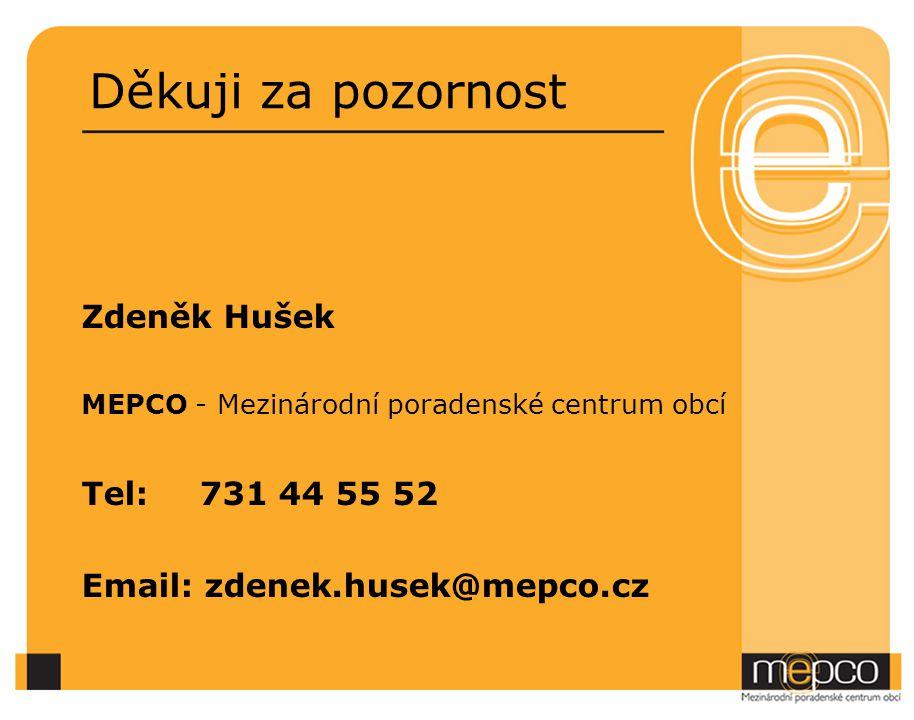 Děkuji za pozornost Zdeněk Hušek Tel: 731 44 55 52