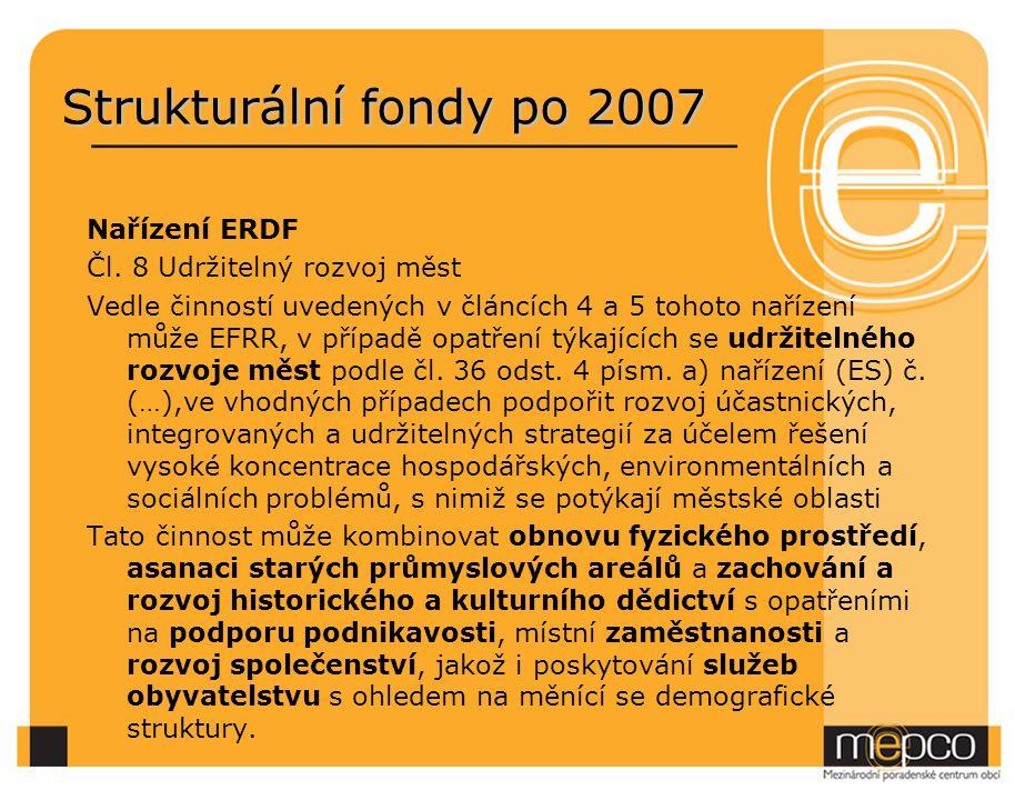 Strukturální fondy po 2007 Nařízení ERDF Čl. 8 Udržitelný rozvoj měst