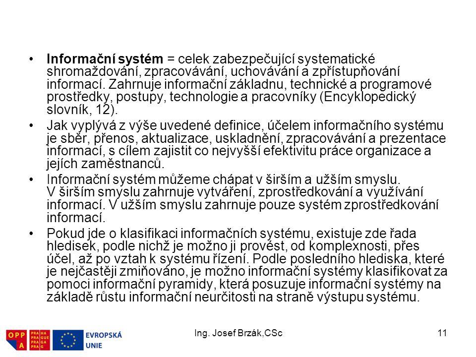 Informační systém = celek zabezpečující systematické shromaždování, zpracovávání, uchovávání a zpřístupňování informací. Zahrnuje informační základnu, technické a programové prostředky, postupy, technologie a pracovníky (Encyklopedický slovník, 12).