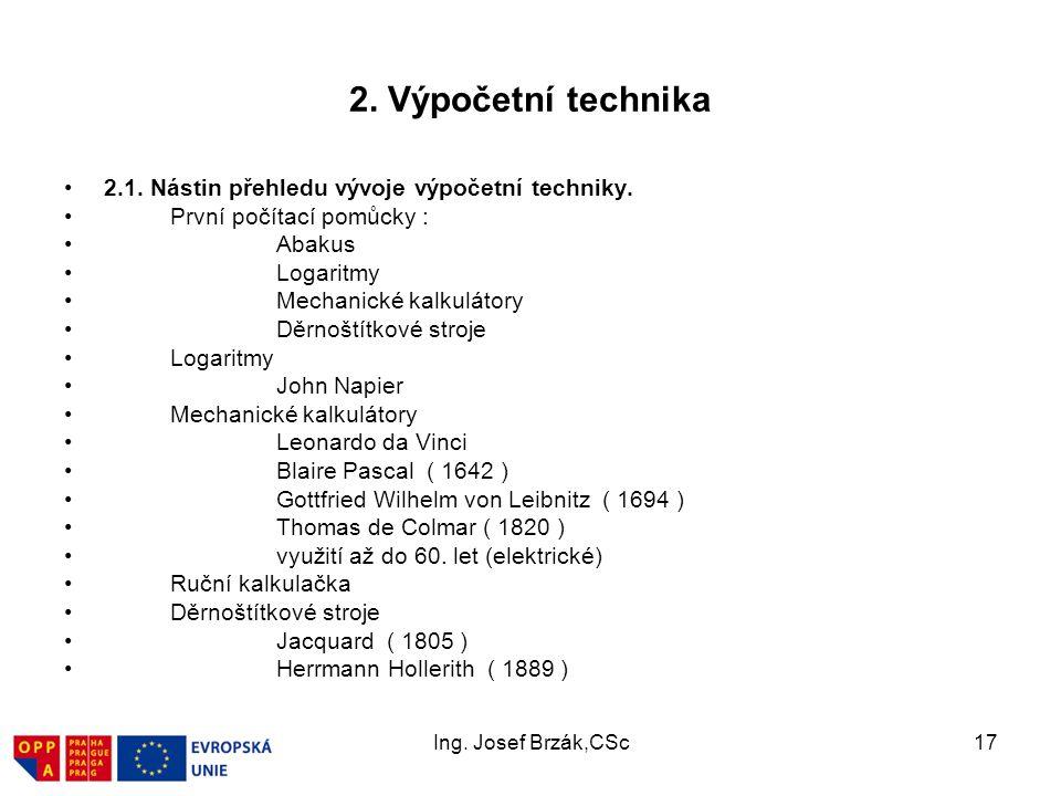 2. Výpočetní technika 2.1. Nástin přehledu vývoje výpočetní techniky.