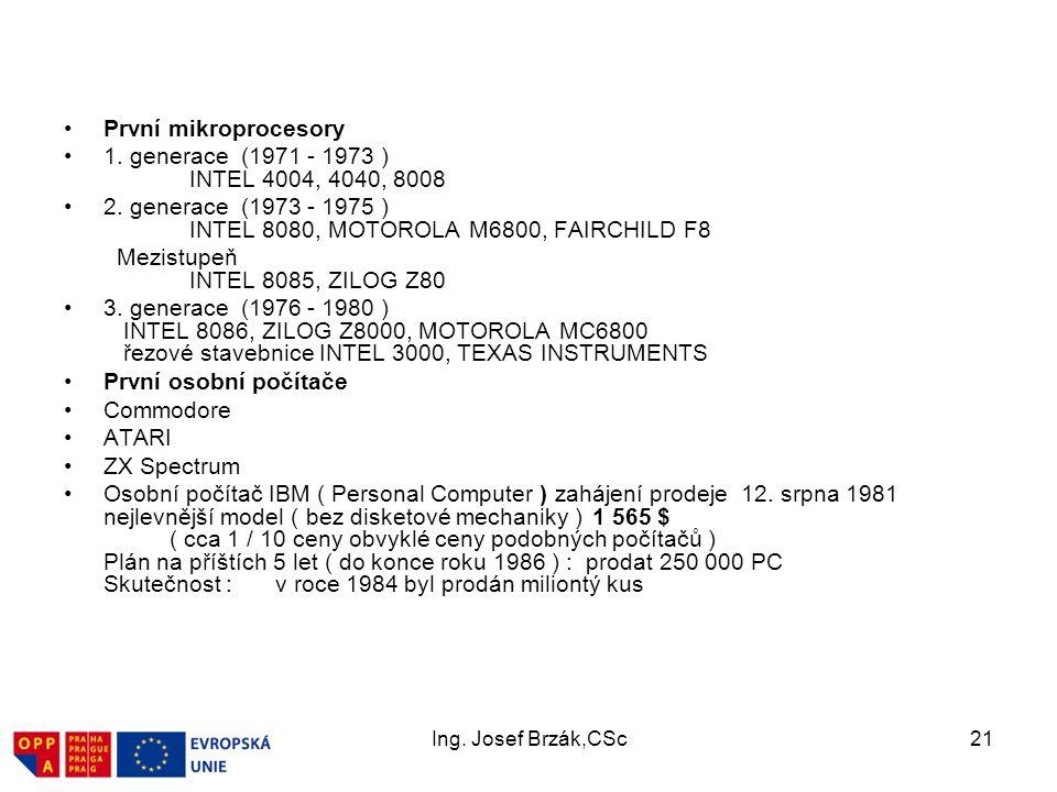 2. generace (1973 - 1975 ) INTEL 8080, MOTOROLA M6800, FAIRCHILD F8