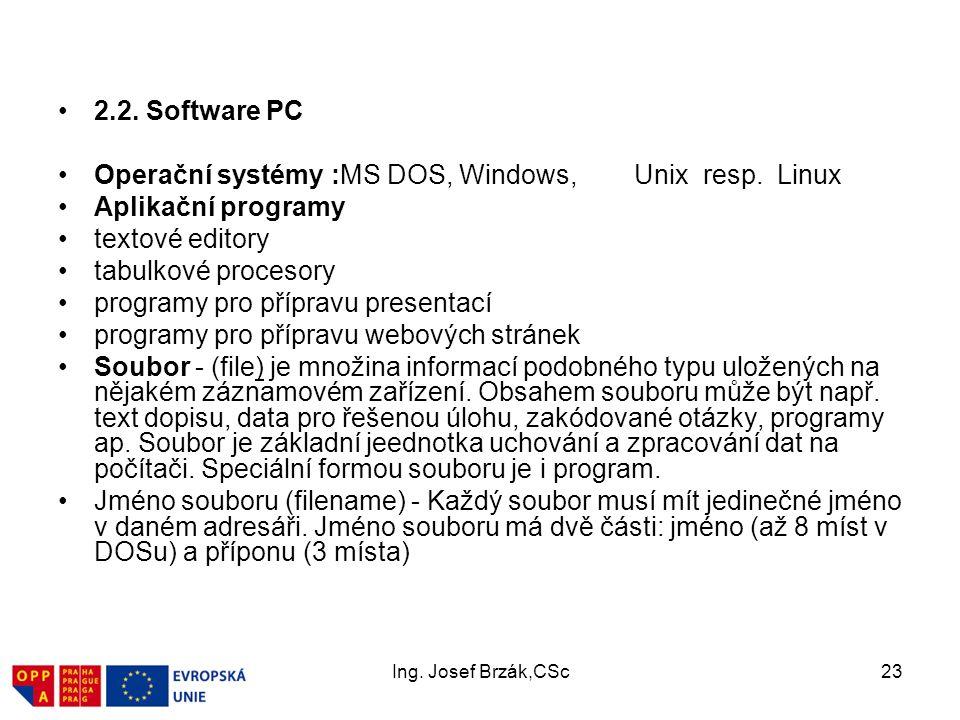Operační systémy :MS DOS, Windows, Unix resp. Linux Aplikační programy