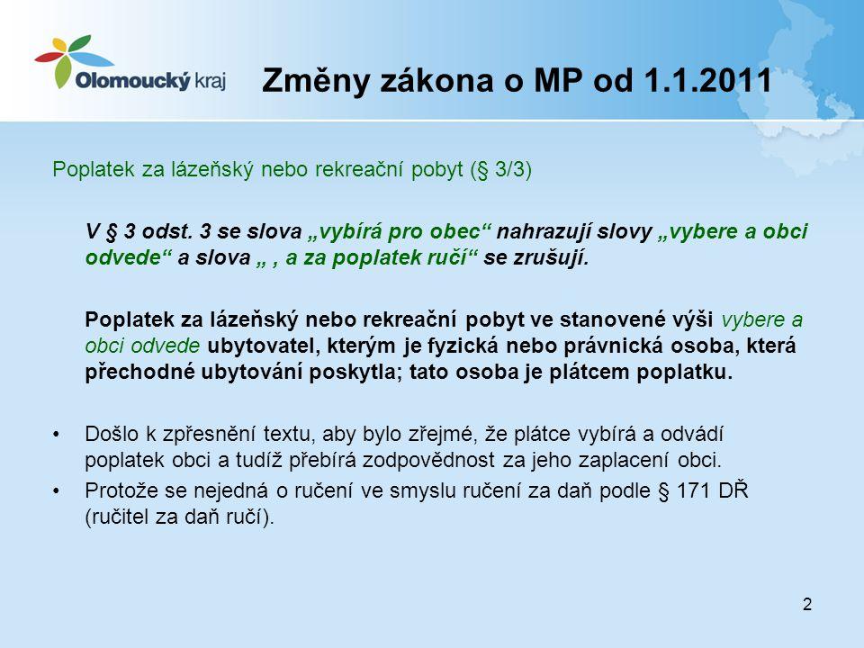 Změny zákona o MP od 1.1.2011 Poplatek za lázeňský nebo rekreační pobyt (§ 3/3)