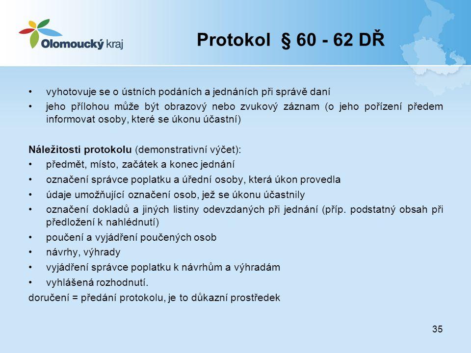 Protokol § 60 - 62 DŘ vyhotovuje se o ústních podáních a jednáních při správě daní.