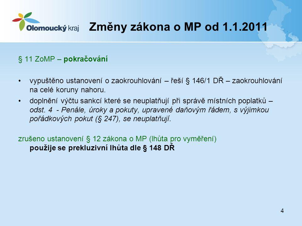 Změny zákona o MP od 1.1.2011 § 11 ZoMP – pokračování