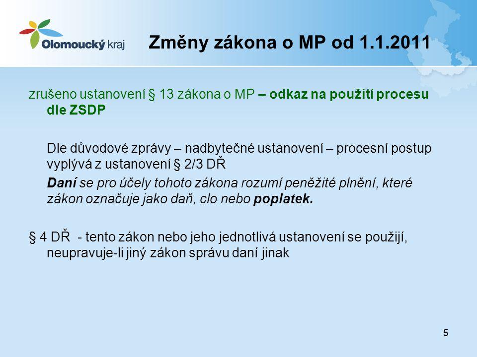 Změny zákona o MP od 1.1.2011 zrušeno ustanovení § 13 zákona o MP – odkaz na použití procesu dle ZSDP.