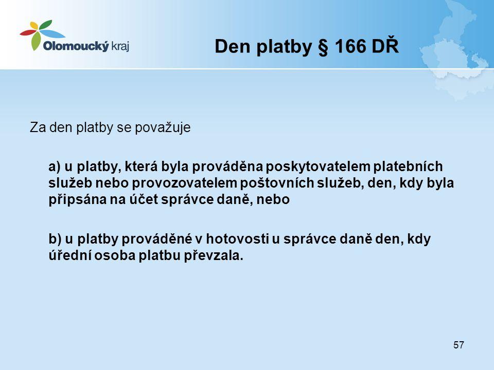 Den platby § 166 DŘ Za den platby se považuje