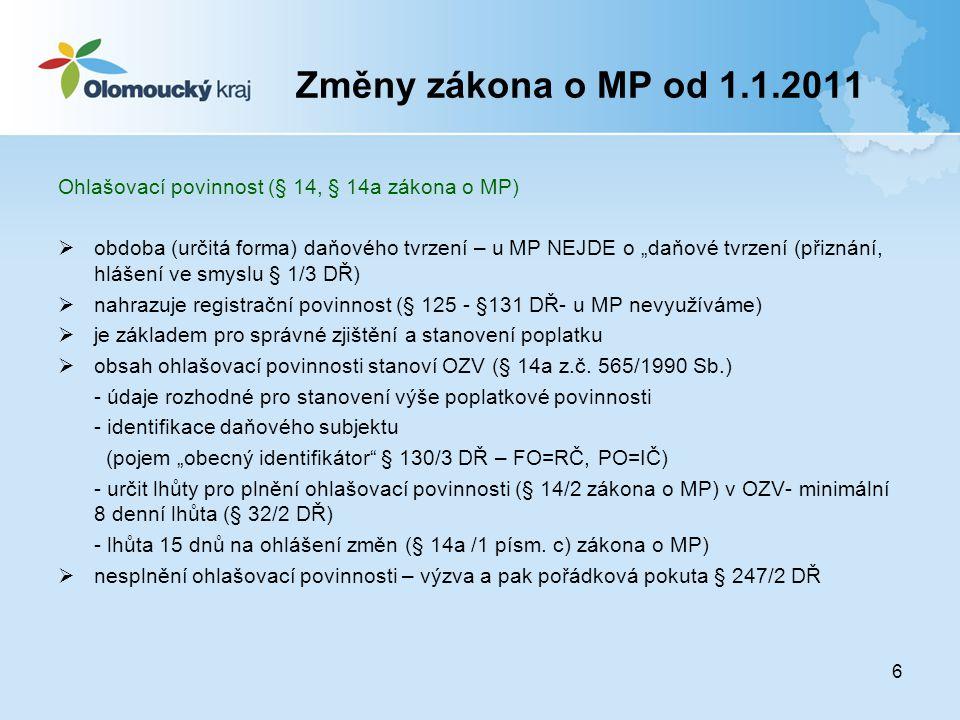 Změny zákona o MP od 1.1.2011 Ohlašovací povinnost (§ 14, § 14a zákona o MP)