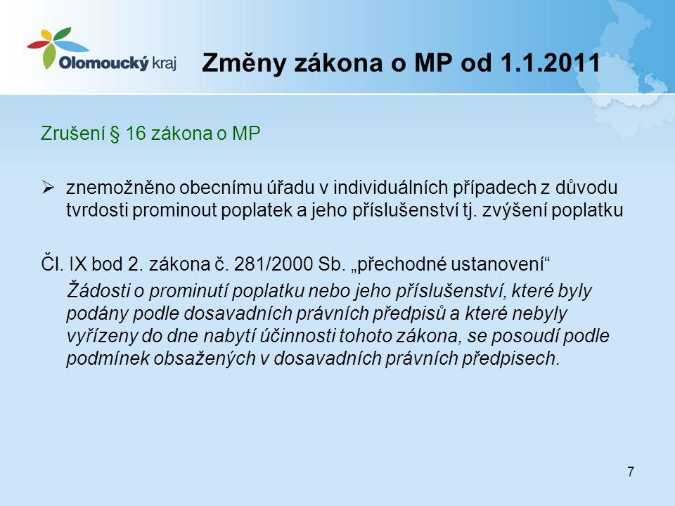Změny zákona o MP od 1.1.2011 Zrušení § 16 zákona o MP