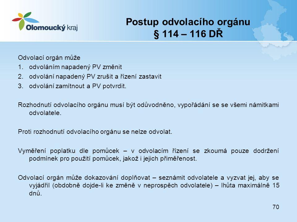 Postup odvolacího orgánu § 114 – 116 DŘ