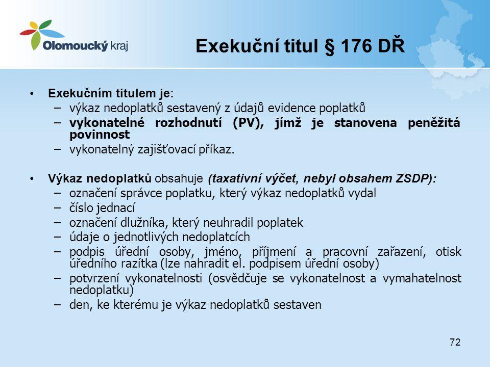 Exekuční titul § 176 DŘ Exekučním titulem je: