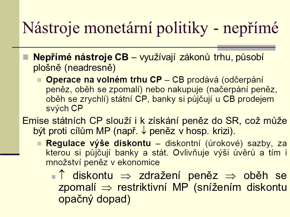 Nástroje monetární politiky - nepřímé