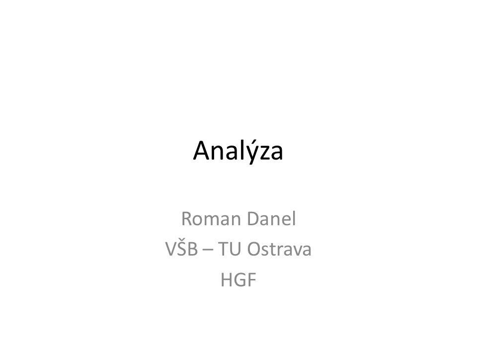Roman Danel VŠB – TU Ostrava HGF